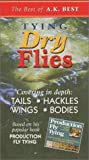 The Best of A. K. Best:  Tying Dry Flies [VHS]