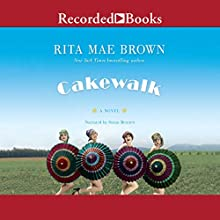 Cakewalk: A Novel Audiobook by Rita Mae Brown Narrated by Susan Bennett