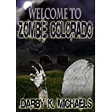 Welcome To Zombie Colorado(The Zombie Survivors Federation Series)