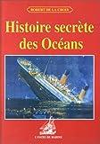 echange, troc Robert de La Croix - Histoire secrète des océans