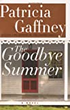 The Goodbye Summer: A Novel (Gaffney, Patricia) (0060185295) by Gaffney, Patricia