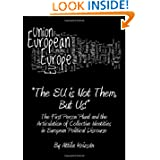 'The Eu Is Not Them, But Us!': The First Person Plural and the Articulation of Collective Identities in European...
