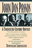 John Dos Passos: A Twentieth-Century Odyssey (0786705272) by Ludington, Townsend
