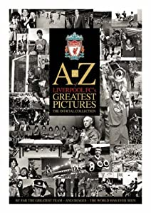 A-z Liverpools Greatest Pictures Football from Trinity Mirror Sport Media
