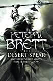 Peter V. Brett The Desert Spear (The Demon Cycle, Book 2) by Brett, Peter V. ( 2010 )