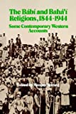 img - for The Babi and Baha'i Religions, 1844-1944 : Some Contemporary Western Accounts book / textbook / text book
