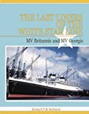 "The Last Liners of the White Star Line: M.V. ""Britannic"" and M.V. ""Georgic"""