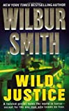 Wild Justice (0312993501) by Wilbur Smith,Wilbur A. Smith