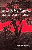 Always My Fault - A Survivors Story