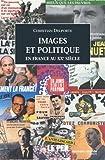 Images et politique en France : Au XXe siècle