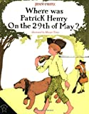 img - for Where Was Patrick Henry on the 29th of May? book / textbook / text book