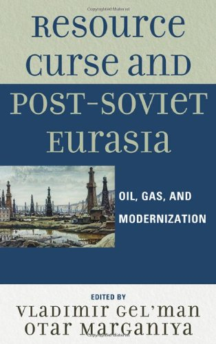Resource Curse and Post-Soviet Eurasia: Oil, Gas, and...