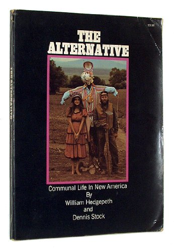 The Alternative: Communal Life in New America PDF