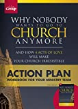 Why Nobody Wants to go to Church Anymore: Action Plan: Workbook for Your Ministry Team