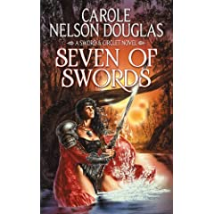 Seven of Swords (Sword and Circlet) by Carole Nelson Douglas