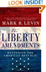 The Liberty Amendments: Restoring the...