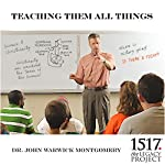 Teaching Them All Things   John Warwick Montgomery