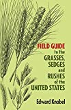 img - for Field Guide to the Grasses, Sedges, and Rushes of the United States by Edward Knobel (1977-06-01) book / textbook / text book