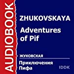 Adventures of Pif [Russian Edition] | E. Zhukovskaya,M. Astrakhan