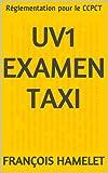 UV1 Examen Taxi: Réglementation pour le CCPCT...