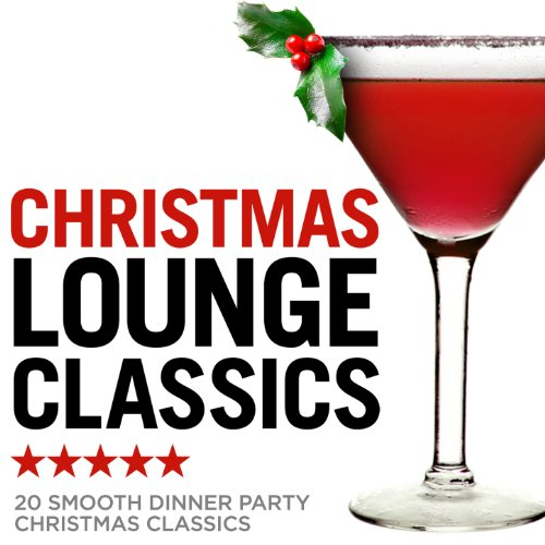 Christmas Lounge Classics - 20 Smooth Dinner Party Christmas Classics (Classic Crooners compare prices)