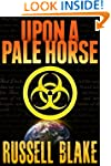 Upon A Pale Horse (Bio-Thriller)