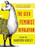 img - for Geek Feminist Revolution: Essays on Subversion, Tactical Profanity, and the Power of the Media book / textbook / text book