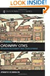 Ordinary Cities: Between Modernity an...