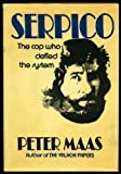 Serpico: The Cop Who Defied the System (0002167573) by PETER MAAS