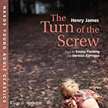 The Turn of the Screw: Young Adult Classics (       ABRIDGED) by Henry James Narrated by Emma Fielding, Dermot Kerrigan