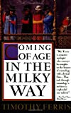 Coming of Age in the Milky Way (0385263260) by Timothy Ferris