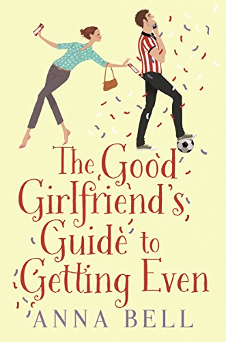 the-good-girlfriends-guide-to-getting-even-the-brilliant-new-laugh-out-loud-love-story