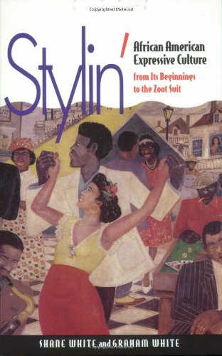Stylin': African American Expressive Culture, from Its...
