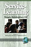 img - for Service Learning Through a Multidisciplinary Lens (Advances in Service-Learning Research) book / textbook / text book