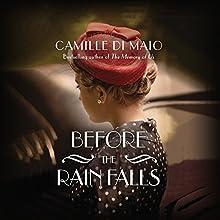 Before the Rain Falls: A Novel   Livre audio Auteur(s) : Camille Di Maio Narrateur(s) : Dara Rosenberg