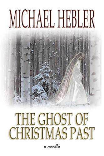 The Ghost Of Christmas Past by Michael Hebler ebook deal