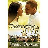 Unconditional Love (Love, Life, & Happiness Book 3) ~ Sheena Binkley