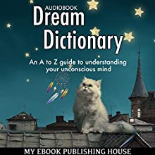 Dream Dictionary Audiobook by  My Ebook Publishing House Narrated by Matt Montanez