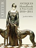 Miller's Antiques Handbook & Price Guide 2010-2011