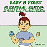 img - for Baby's First Survival Guide: An Alphabet Book of the Zombie Pandemic: Baby's First Survival Guide: An Alphabet Book of the Zombie Pandemic book / textbook / text book