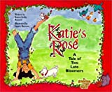 Katie's Rose: A Tale of Two Late Bloomers (Grandma Rose Stories) [Paperback]
