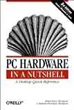 img - for PC Hardware in a Nutshell, 3rd Edition book / textbook / text book