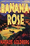 Banana Rose (055337513X) by Natalie Goldberg