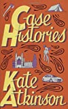 Kate Atkinson Case Histories: (Jackson Brodie)