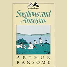 Swallows and Amazons (       UNABRIDGED) by Arthur Ransome Narrated by Alison Larkin