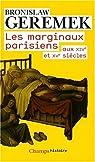 Les marginaux parisiens aux XIVe et XVe si�cles par Geremek