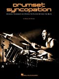 img - for Drumset Syncopation - Advanced Techniques And Studies For Playing Between The Beats book / textbook / text book