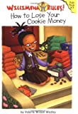 Willimena Rules!: How to Lose Your Cookie Money - Book #3 (Willimena Rules! (PB)) (Bk. 3)
