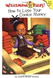 img - for Willimena Rules!: How to Lose Your Cookie Money - Book #3 (Willimena Rules! (PB)) (Bk. 3) book / textbook / text book