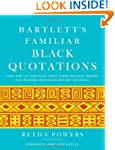 Bartlett's Familiar Black Quotations:...